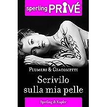 Scrivilo sulla mia pelle - Sperling Privé