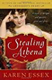 Stealing Athena by Karen Essex (2009-04-28)