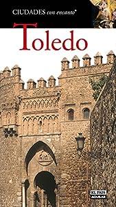 viaje a toledo: Toledo (Ciudades con encanto)
