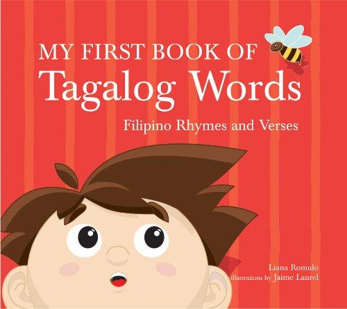 My First Book of Tagalog Words: Filipino Rhymes and Verses por Liana Romulo