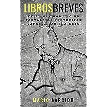 Libros breves: Tres de las mejores obras de Mario Garrido reunidas en un solo volumen.