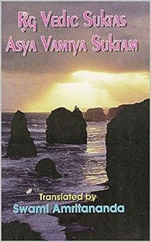 Rg Vedic Suktas Asya Vamiya Suktam by [AMRITANANDA, SWAMI]