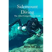 Sidemount Diving: An Almost Comprehensive Guide (English Edition)