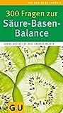 300 Fragen zur Säure-Basen-Balance (Große GU Kompasse)