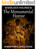 Sherlock Holmes & The Monumental Horror (New Sherlock Holmes Adventures Book 3)