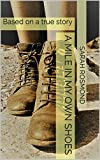 A mile in my own shoes: Based on a true story (Sarah Rosmond Story Book 2)