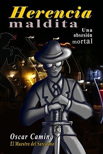 Herencia Maldita: Una Obsesión Mortal de [Camino, Oscar Mendoza]