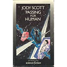 Passing for Human (The Women's Press science fiction) by Jody Scott (1-Mar-1986) Paperback