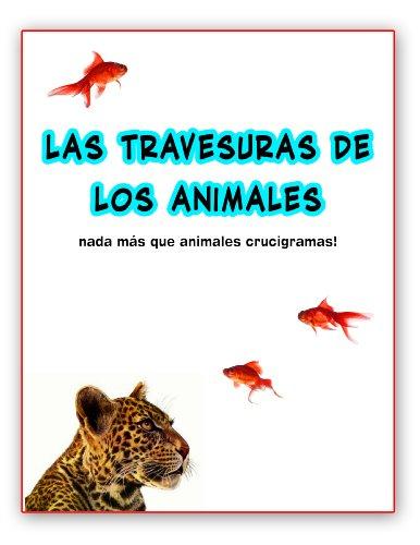 las travesuras de los animales ; nada más que crucigramas animal! por Danny Vandal
