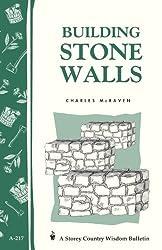 Building Stone Walls: Storey's Country Wisdom Bulletin A-217 (Storey Country Wisdom Bulletin) by Charles McRaven (1999-01-11)