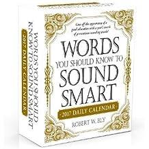 Words You Should Know to Sound Smart 2017 Daily Calendar (Calendars 2017)