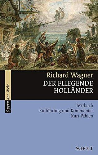 Der fliegende Holländer: Textbuch, Einführung und Kommentar (Fassung 1842-1880). WWV 63. Textbuch/Libretto. (Opern der Welt)
