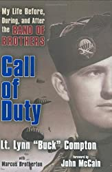 Call of Duty: My Life Before, During and After the Band of Brothers by Lt. Lynn Compton (2008-05-06)