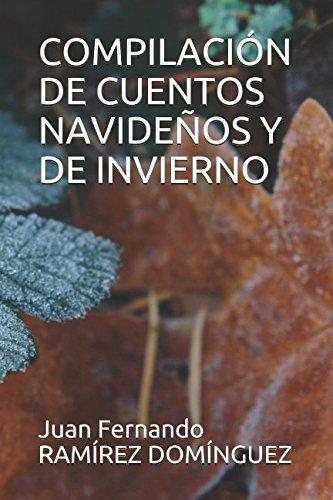 COMPILACIÓN DE CUENTOS NAVIDEÑOS Y DE INVIERNO