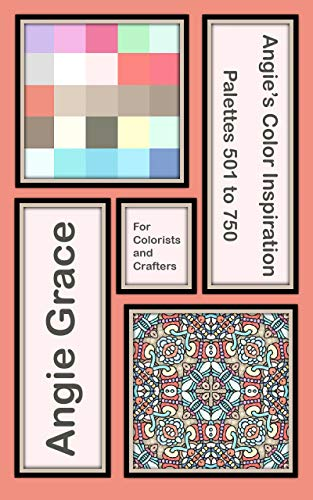 Colorist Collection (Angie's Color Inspiration - Palettes 501 to 750 (Angie's Color Inspiration for Colorists and Crafters Book 3) (English Edition))