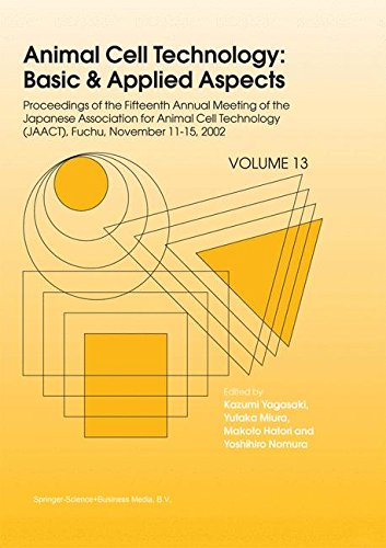 Animal Cell Technology: Basic & Applied Aspects : Proceedings of the Fifteenth Annual Meeting of the Japanese Association for Animal Cell Technology (JAACT), Fuchu, Japan, November 11-15, 2002: 13