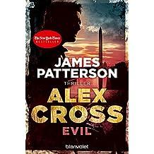 Evil - Alex Cross 20: Thriller