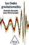 Les ondes gravitationnelles par Deruelle