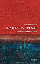 Ancient Warfare: A Very Short Introduction (Very Short Introductions) by Harry Sidebottom (2004-11-25)