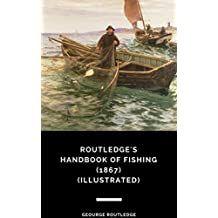 Routledge's Handbook of Fishing (1867) (Illustrated) (English Edition)