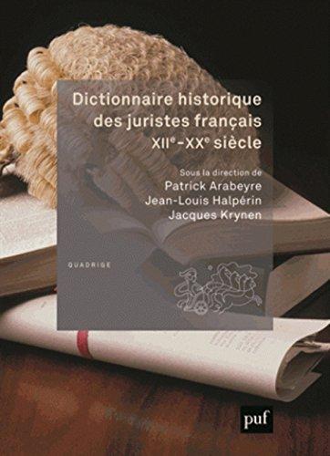 Dictionnaire historique des juristes français, XIIe-XXe siècle par Collectif