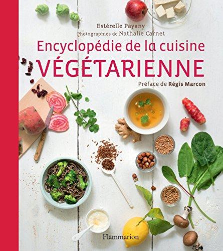 Encyclopédie de la cuisine végétarienne par Estérelle Payany