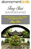 Feng Shui Gardening: Create Positive In Your Garden Through The Art Of Feng Shui (English Edition)