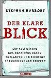 Image of Der klare Blick: Mit dem Wissen des Profilers Lügen entlarven und richtige Entscheidungen treffen