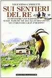 eBook Gratis da Scaricare Sui sentieri del re 10 itinerari naturalistici sulle antiche vie di caccia dei Savoia nel parco del Gran Paradiso (PDF,EPUB,MOBI) Online Italiano