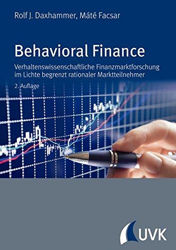 Behavioral Finance.Verhaltenswissenschaftliche Finanzmarktforschung im Lichte begrenzt rationaler Marktteilnehmer