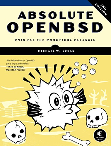 Absolute OpenBSD: Unix for the Practical Paranoid por Michael W. Lucas