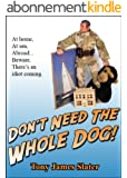Don't Need The Whole Dog! (English Edition)