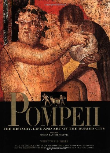Pompeii: The History, Life and Art of the Buried City by White Star Publishers (2010-09-07)