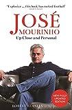 José Mourinho: Up Close and Personal