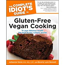 The Complete Idiot's Guide to Gluten-Free Vegan Cooking (Idiot's Guides)