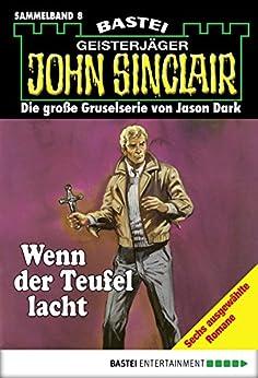 John Sinclair - Sammelband 8: Wenn der Teufel lacht (John Sinclair Sammelband)
