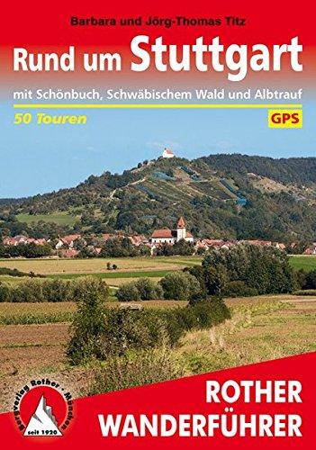 Preisvergleich Produktbild Rund um Stuttgart: mit Schönbuch, Schwäbischem Wald und Albtrauf. 50 Touren. Mit GPS-Daten. (Rother Wanderführer)