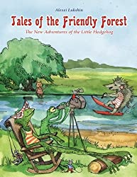 Tales of The Friendly Forest (The New Adventures of the Little Hedgehog) by Alexei Lukshin (2014-10-20)