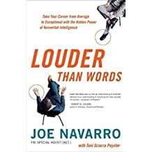Louder Than Words. Take Your Career from Average to Exceptional with the Hidden Power of Nonverbal Intelligence -