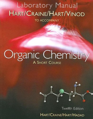 Laboratory Manual for Hart/Craine/Hart/Hadad's Organic Chemistry: A Short Course, 12th by Harold Hart (2006-08-01)