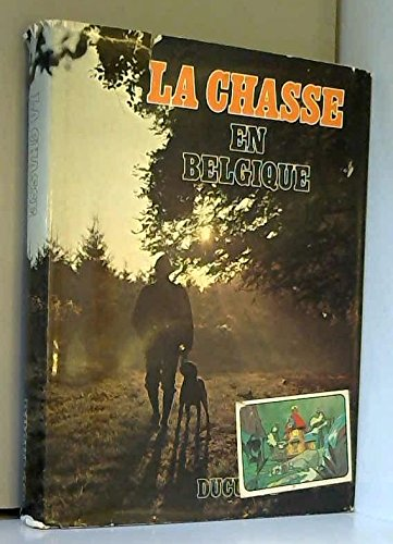 La Chasse en Belgique par Jozef Marie Leonard Swartenbroekx