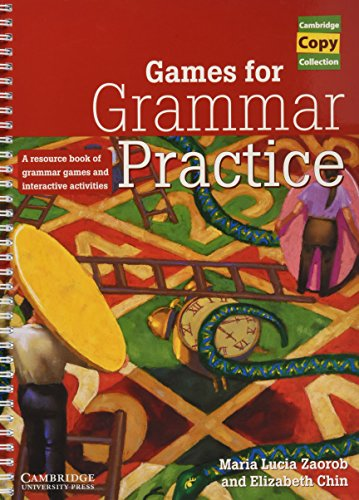 Games for Grammar Practice: A Resource Book of Grammar Games and Interactive Activities (Cambridge Copy Collection)