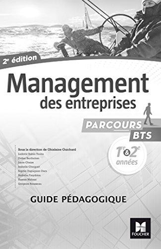 Parcours - MANAGEMENT DES ENTREPRISES BTS 1re et 2e années - Éd. 2017 - Guide pédagogique par Ghislaine Guichard