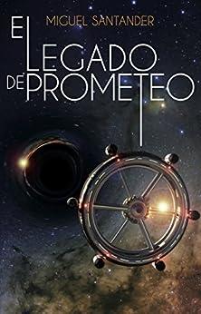 El legado de Prometeo de [Santander, Miguel]