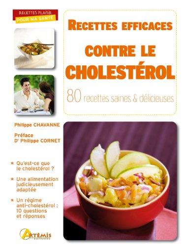 Recettes efficaces contre le cholestérol : 80 recettes saines & délicieuses