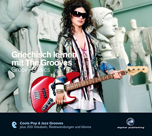Griechisch lernen mit The Grooves: Groovy Basics.Coole Pop & Jazz Grooves / Audio-CD mit Booklet...