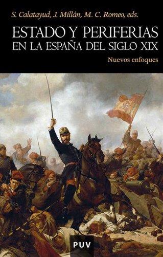 Estado y periferias en la Espana del siglo XIX: Nuevos enfoques Epub Gratis