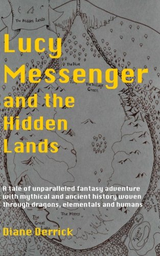 Lucy Messenger and the Hidden Lands: A tale of unparalleled fantasy adventure with mythical and ancient history woven through dragons, elementals and humans (Woven Messenger)