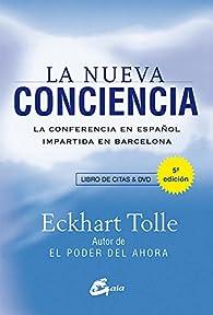 La Nueva Conciencia. La Conferencia En Español Impartida En Barcelona par Eckhart Tolle