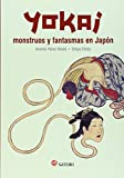 Yokai. Monstruos y fantasmas en Japón (Mitología)